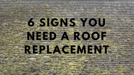 6 Signs You Need A Roof Replacement